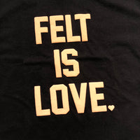 Felt Black 'Felt Is Love' Tee