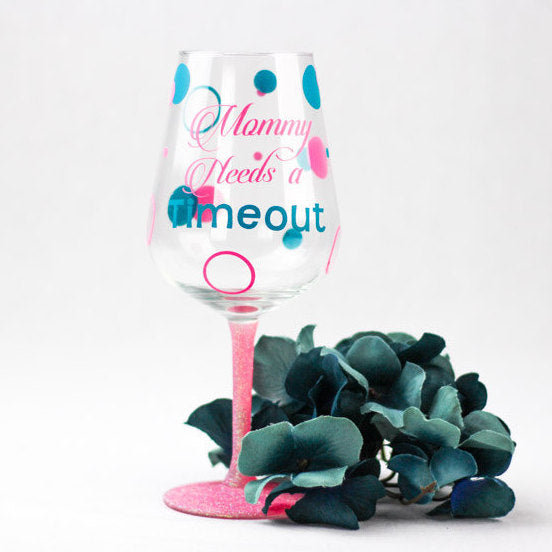 Mommy Needs A Time Out Wine Glass