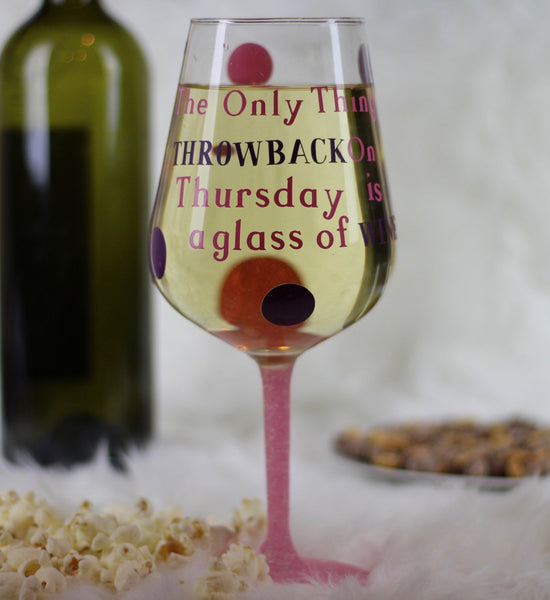 The Only Thing Throwback On Thursday Is A Glass Of Wine