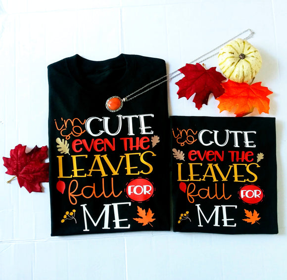 I'm so Cute even the Leaves Fall For Me Unisex Adults/ Kids T-shirt