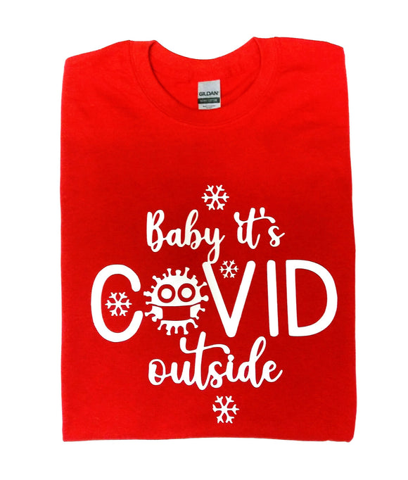 Baby it's COVID Outside Unisex T-shirt
