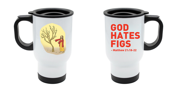 God Hates Figs Travel Mug