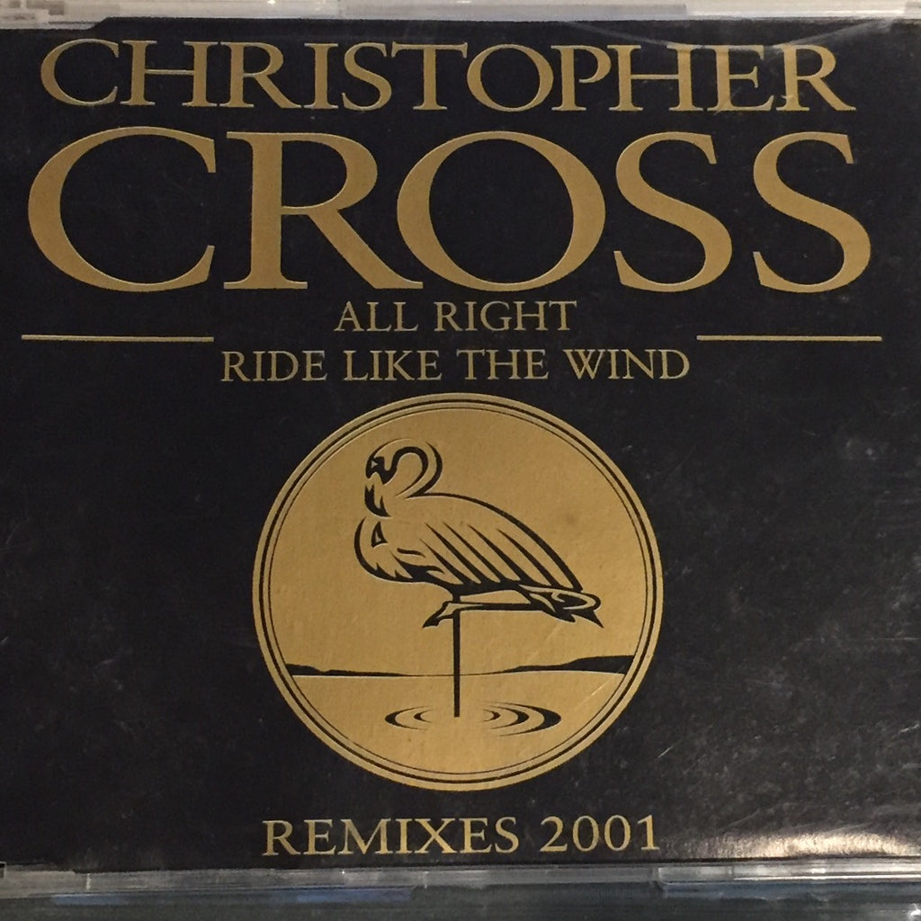 Christopher Cross - All Right / Ride Like The Wind (remixes 2001) /Hong Kong