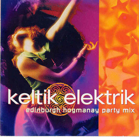 Keltik Elektrik ‎– Edinburgh Hogmanay Party Mix /U.K.