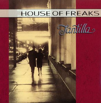 Tantilla - House Of Freaks /Japan