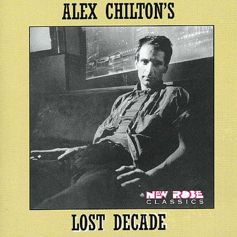Alex Chilton ‎– Lost Decade /France