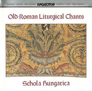 Schola Hungarica ‎– Old-Roman Liturgical Chants /W.Germany