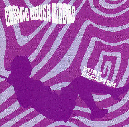 Cosmic Rough Riders ‎– Pure Escapism /U.K.