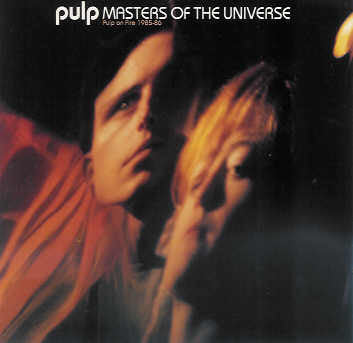 Pulp ‎– Masters Of The Universe (Pulp On Fire 1985-86) /U.K.