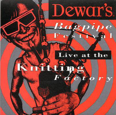 Various ‎– Dewar's Bagpipe Festival / Live At The Knitting Factory /Canada