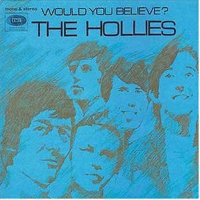 The Hollies ‎– Would You Believe? /E.U.
