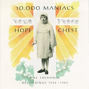 10,000 Maniacs ‎– Hope Chest (The Fredonia Recordings 1982 - 1983) /U.S.