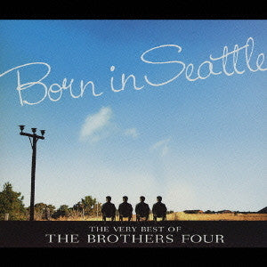 The Brothers Four - Born in Seattle The Very Best Of The Brothers Four (2CD) /Japan