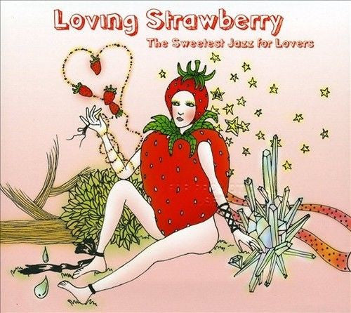 Loning Strawberry The Sweetest Jazz For Loves /Taiwan