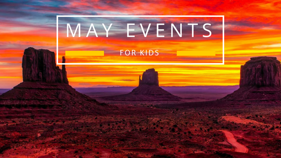 May Events in Arizona for Kids