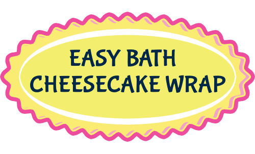 Easy Bath Cheesecake Wrap