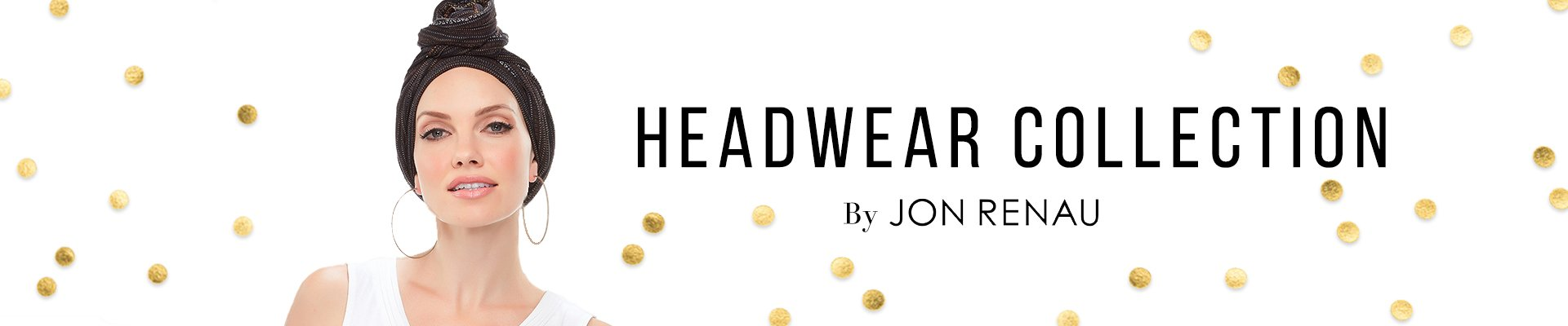 Headwear Collection By Jon Renau