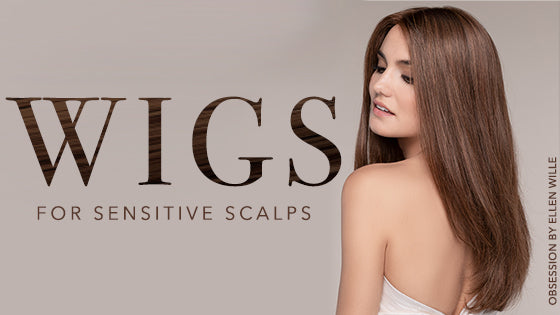 Wigs for Sensitive Scalps