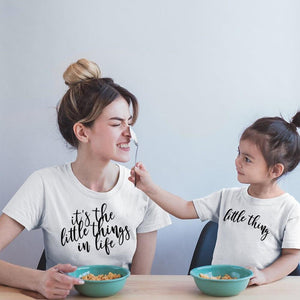 It's The Little Things In Life & Little Thing - Mommy and Me Tees