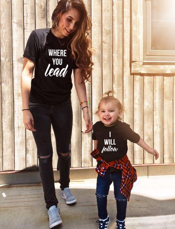 Where You Lead I Will Follow - Mommy and Me Tees
