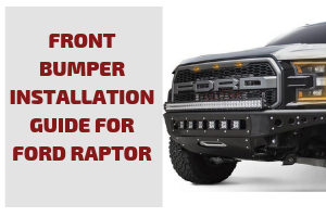 Front Bumper Installation Guide for Ford Raptor