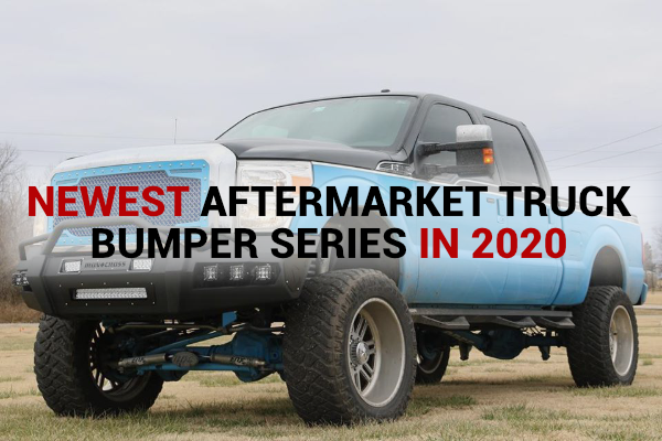 Newest Aftermarket Truck Bumper Series in 2020