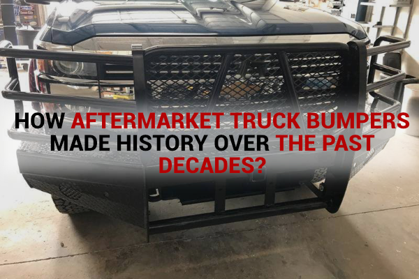 How Aftermarket Truck Bumpers Made History Over the Past Decades