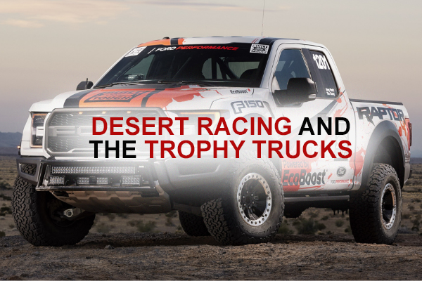 Desert Racing and the Trophy Trucks