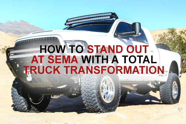 How to stand out at SEMA with a total truck transformation