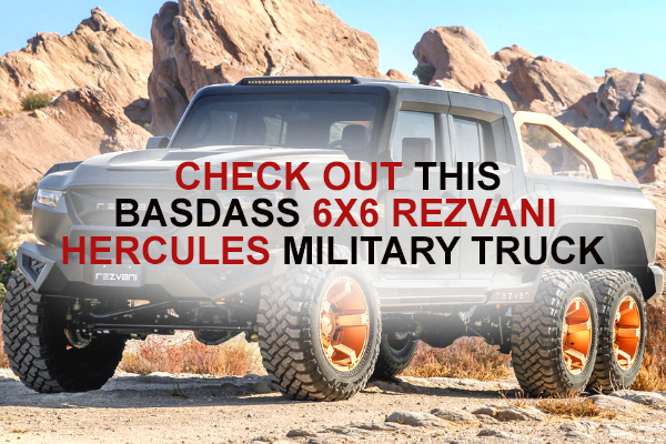 Check out this badass 6x6 Rezvani Hercules Military Truck