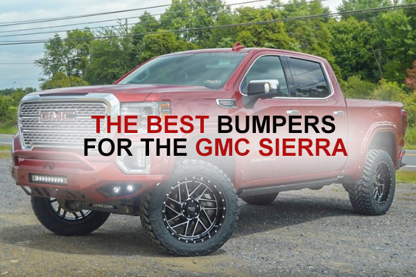 The Best Bumpers for the GMC Sierra