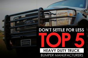 Don't Settle for Less: Top 5 Heavy Duty Truck Bumper Manufacturers