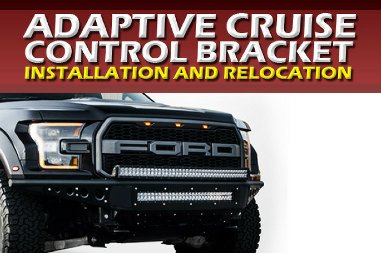 Adaptive Cruise Control Bracket Installation and Relocation