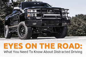 Eyes on the Road: What You Need To Know About Distracted Driving