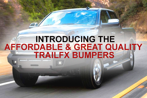 Introducing the affordable & great quality TrailFX bumpers