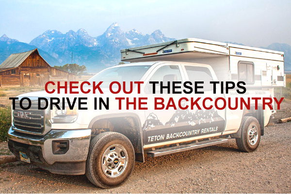 Check out these tips to drive in the backcountry