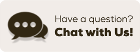 Have questions? Chat with Us
