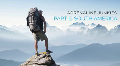 Adrenaline Junkies: Part 6 South America