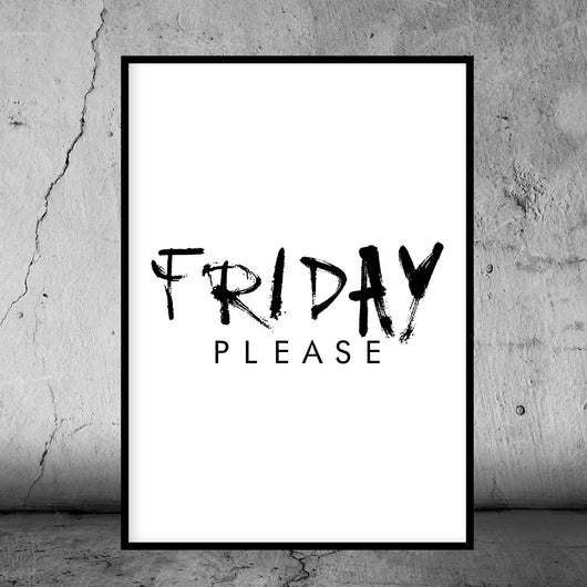 Friday Please