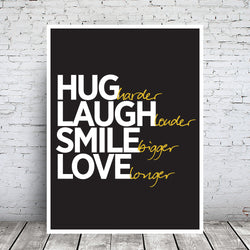 Hug Laugh Smile Love