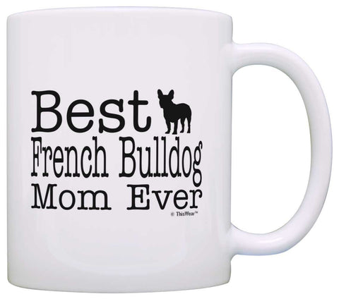 Best French Bulldog Mom Coffee Mug