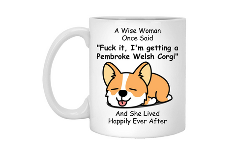 Best corgi gifts for women - hilarious corgi coffee mug for women.png