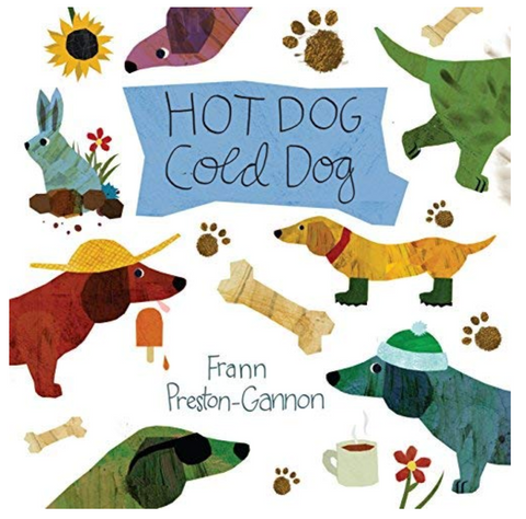 Hot Dog, Cold Dog Hardcover Book Written by Frann Preston-Gannon