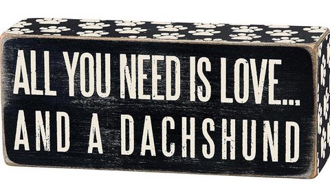 All you need is love and a dachshund wooden wood box sign for the home accent piece
