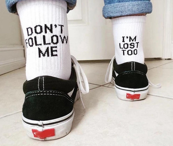 Don't Follow Me, I'm Lost Too Socks