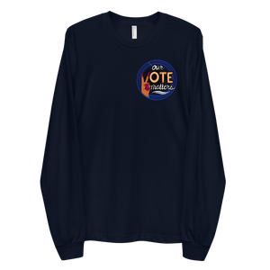 Our Vote Matters - Long sleeve t-shirt