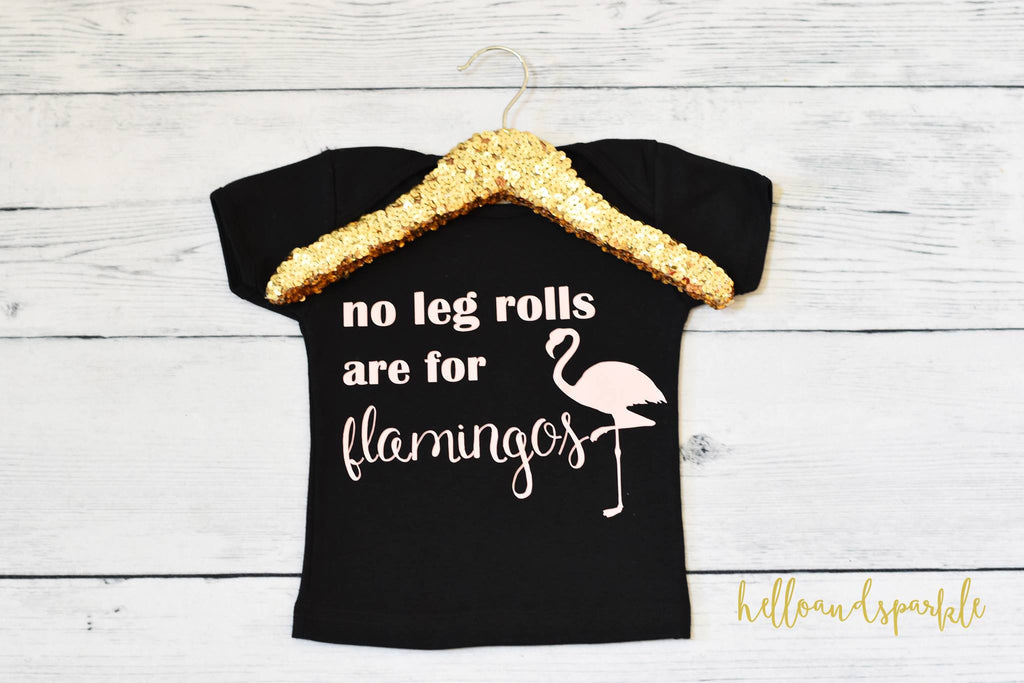 No Leg Rolls are for Flamingos Shirt