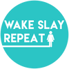 Wake Slay Repeat