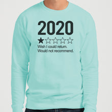 Load image into Gallery viewer, 2020 1 Star Review Wish I Could Return. Would Not Recommend Unisex Sweatshirt - Wake Slay Repeat