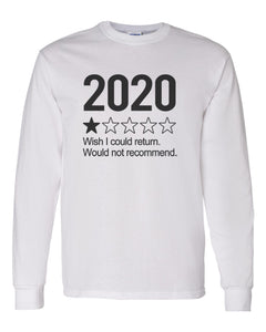 2020 1 Star Review Wish I Could Return. Would Not Recommend Unisex Long Sleeve T Shirt - Wake Slay Repeat